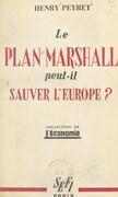 Le plan Marshall peut-il sauver l'Europe ?