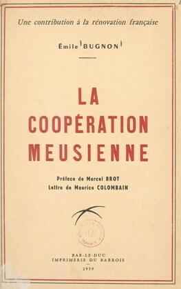 Les origines de la coopération meusienne : une contribution à la rénovation française
