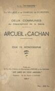 Un village et un hameau du Hurepoix, deux communes du département de la Seine : Arcueil et Cachan