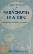 Parachutés le 6 juin