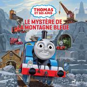 Thomas et ses amis - Le Mystère de la montagne bleue