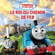 Thomas et ses amis – Le Roi du chemin de fer