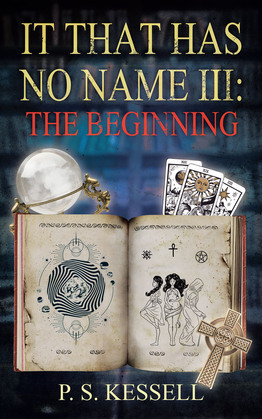It That Has No Name III: The Beginning