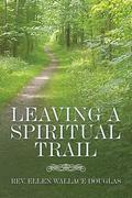 Leaving a Spiritual Trail