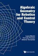 Algebraic Geometry for Robotics and Control Theory
