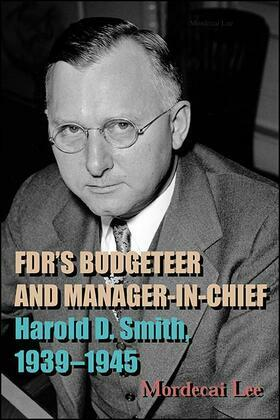 FDR's Budgeteer and Manager-in-Chief