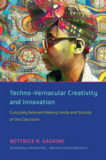 Techno-Vernacular Creativity and Innovation