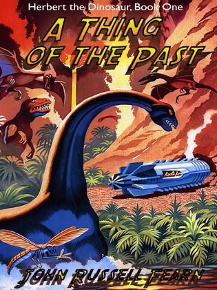 A Thing of the Past: Herbert the Dinosaur, Book One