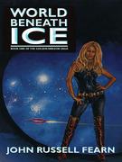 World Beneath Ice: The Golden Amazon Saga, Book One