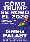 Cómo Trump se Robó 2020