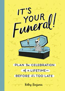 It's Your Funeral!