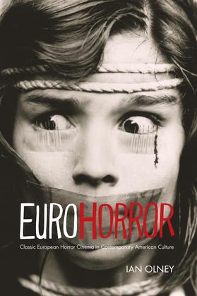 Euro Horror: Classic European Horror Cinema in Contemporary American Culture