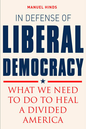In Defense of Liberal Democracy