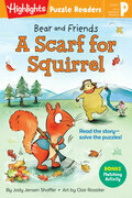 Bear and Friends: A Scarf for Squirrel