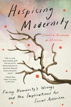Hospicing Modernity