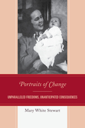Portraits of Change: Unparalleled Freedoms, Unanticipated Consequences