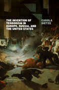 The Invention of Terrorism in Europe, Russia, and the United States