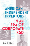 American Independent Inventors in an Era of Corporate R&D