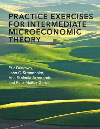 Practice Exercises for Intermediate Microeconomic Theory