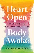 Heart Open, Body Awake