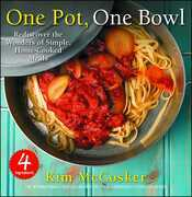 4 Ingredients One Pot, One Bowl: Rediscover the Wonders of Simple, Home-Cooked Meals