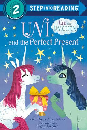 Uni and the Perfect Present (Uni the Unicorn)