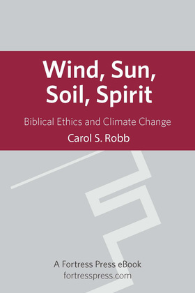 Wind Sun Soil Spirit: Biblical Ethics and Climate Change