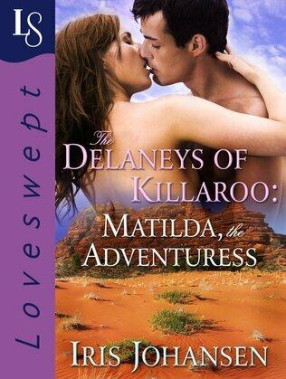 The Delaneys of Killaroo: Matilda, the Adventuress: A Loveswept Classic Romance
