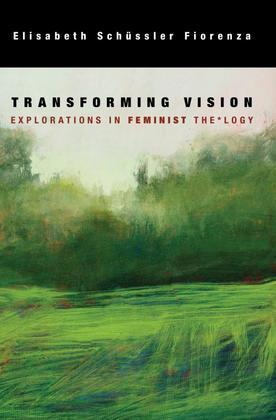 Transforming Vision: Explorations In Feminist The*logy
