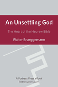 An Unsettling God: The Heart Of The Hebrew Bible