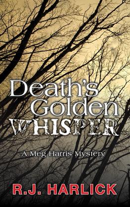 Death's Golden Whisper: A Meg Harris Mystery