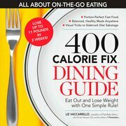 The 400 Calorie Fix Dining Guide
