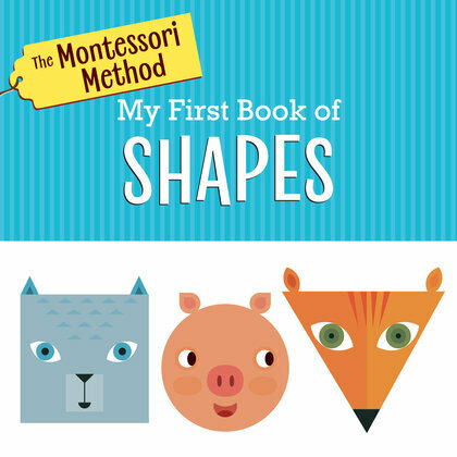 The Montessori Method: My First Book of Shapes