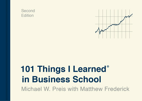 101 Things I Learned® in Business School (Second Edition)