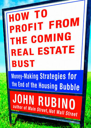 How to Profit from the Coming Real Estate Bust