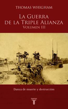 La Guerra de la Triple Alianza Vol. III