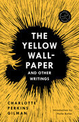The Yellow Wall-Paper and Other Writings