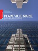 Place Ville Marie: L'immeuble phare de Montréal