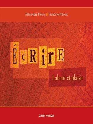 Écrire: Labeur et plaisir