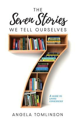 The Seven Stories We Tell Ourselves