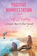 Positive Manifestation And Self Healing