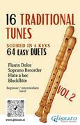 16 Traditional Tunes - 64 easy soprano recorder duets (VOL.2)