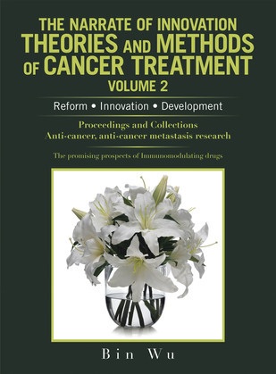 The Narrate of Innovation Theories and Methods of Cancer Treatment Volume 2