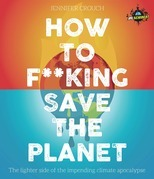 How to F***ing Save the Planet
