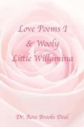 Love Poems I & Wooly Little Willamina