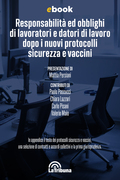 Responsabilità ed obblighi di lavoratori e datori di lavoro dopo i nuovi protocolli sicurezza e vaccini