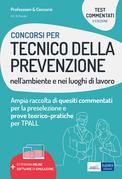 Concorsi Tecnico della prevenzione nell'ambiente e nei luoghi di lavoro: test commentati