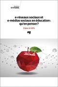 e-réseaux sociaux et e-médias sociaux en éducation: qu'en penser?