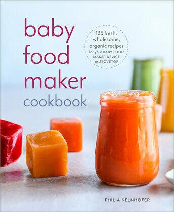 Baby Food Maker Cookbook