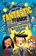 Fantastic Frankie and the Brain-Drain Machine